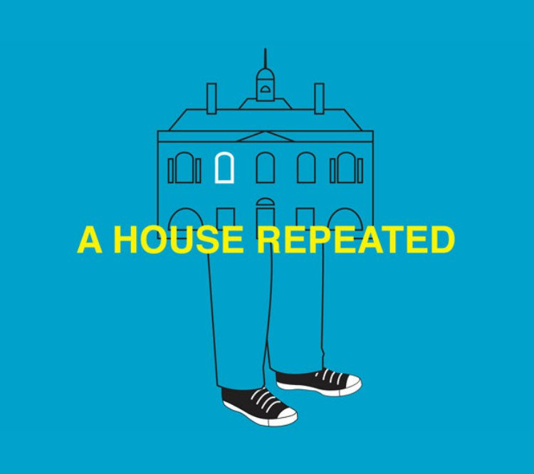A House Repeated