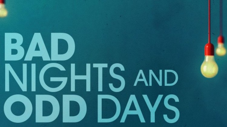 Bad Nights and Odd Days