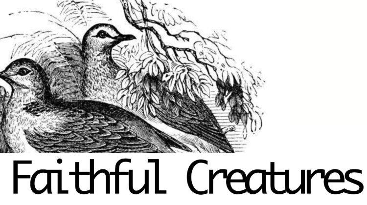 Faithful Creatures