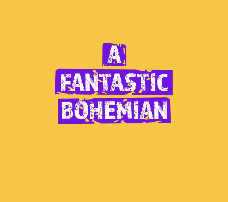 A Fantastic Bohemian