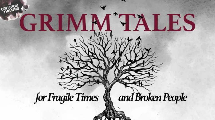 Grimm Tales for Fragile Times & Broken People