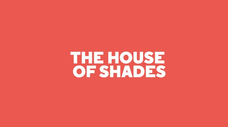 The House of Shades