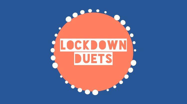 Lockdown Duets