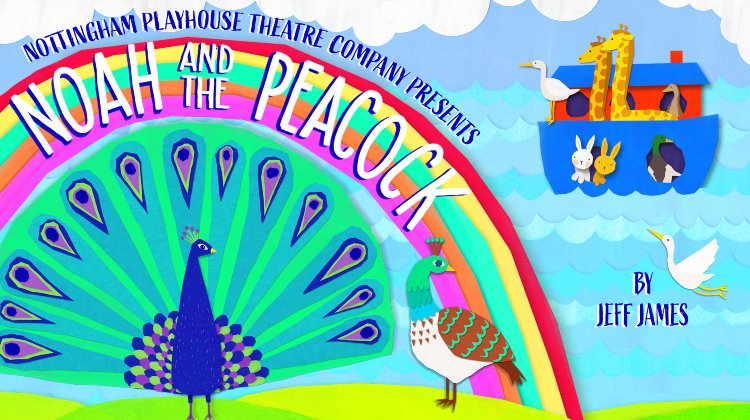 Nottingham Playhouse: Noah and The Peacock