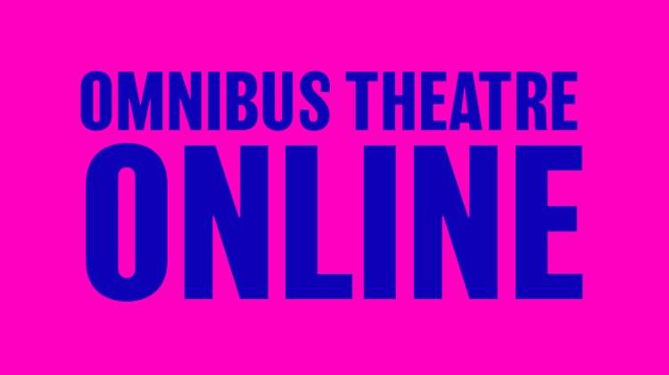 Omnibus Theatre Online