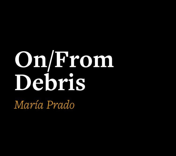 On/From Debris/Des(de) Los Escombros