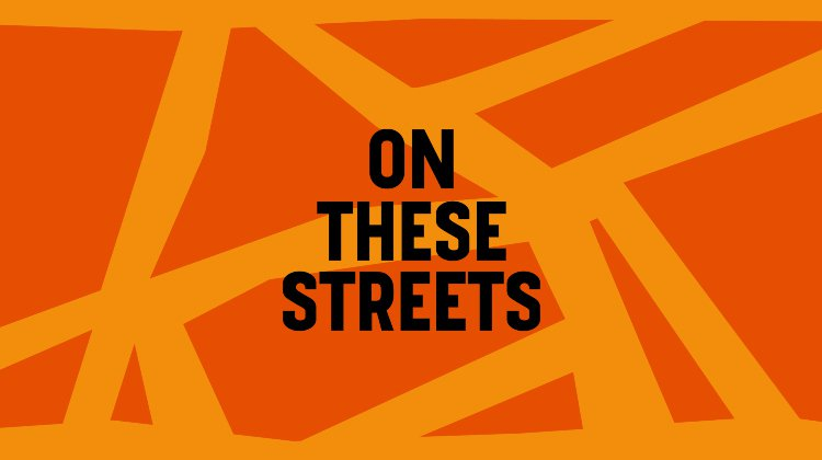 ON THESE STREETS Tickets London Theatre