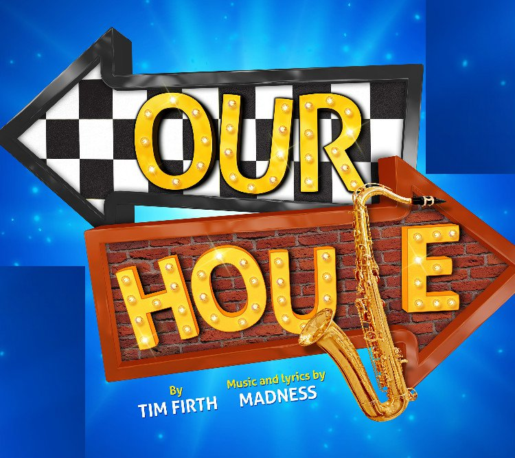 Our House Tickets London Theatre