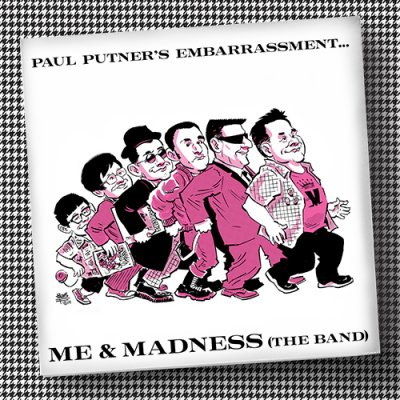 Paul Putner's Embarrassment - Me And Madness (The Band)