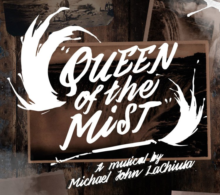 Queen Of The Mist - A musical