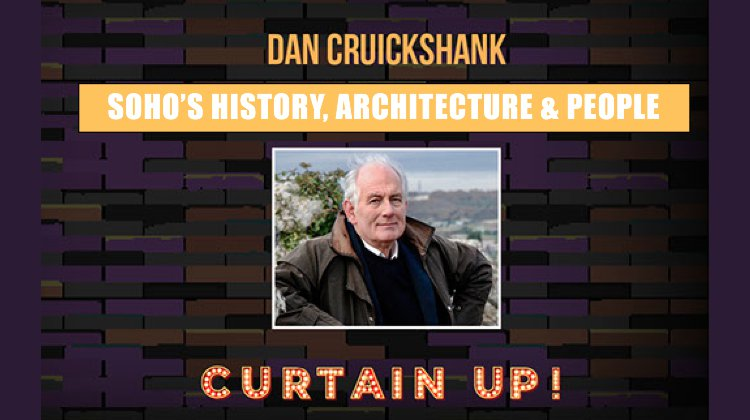 Soho's History, People and Architecture by Dan Cruickshank