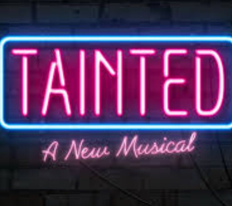 Tainted - A New Musical