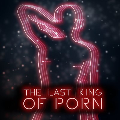 The Last King of Porn