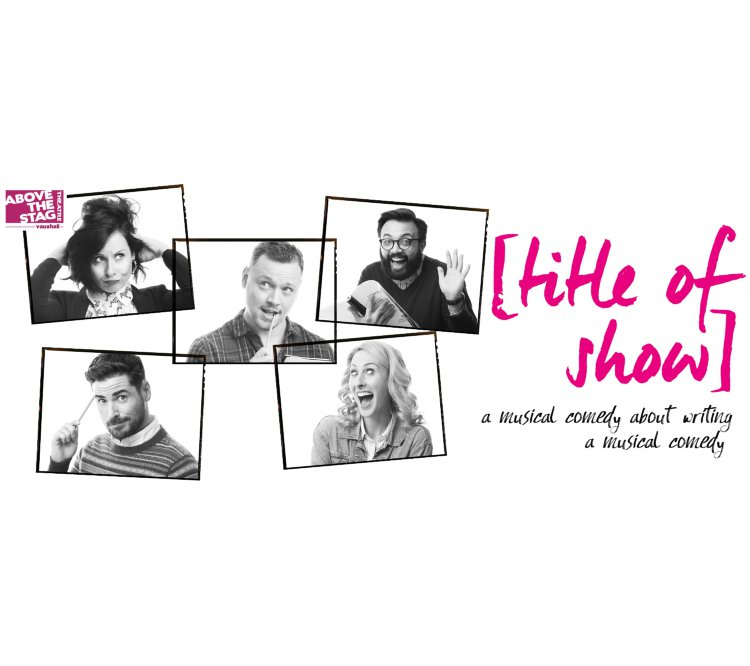 [title of show] Tickets London Theatre