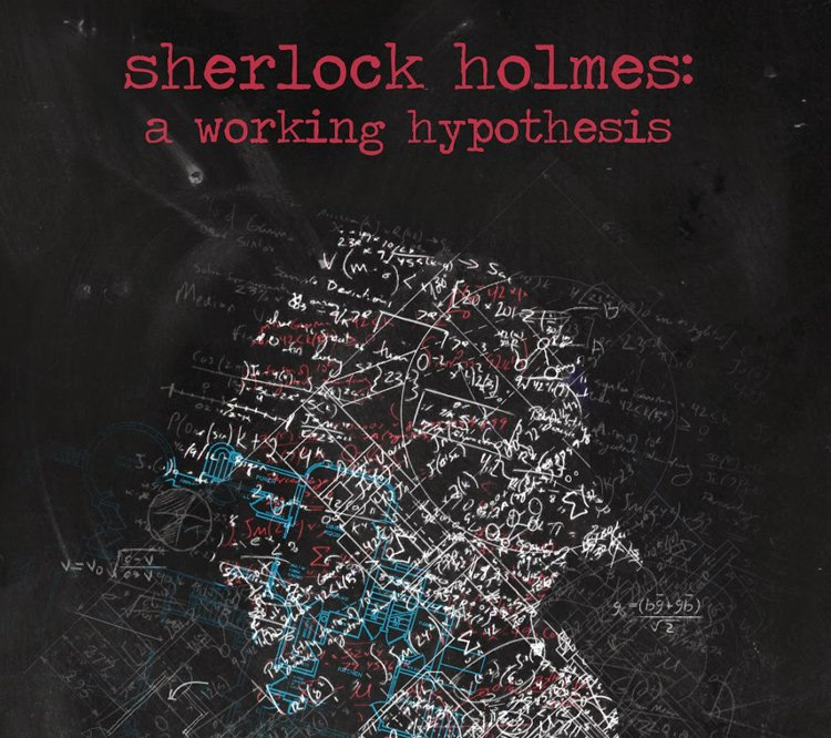 Sherlock Holmes: A Working Hypothesis
