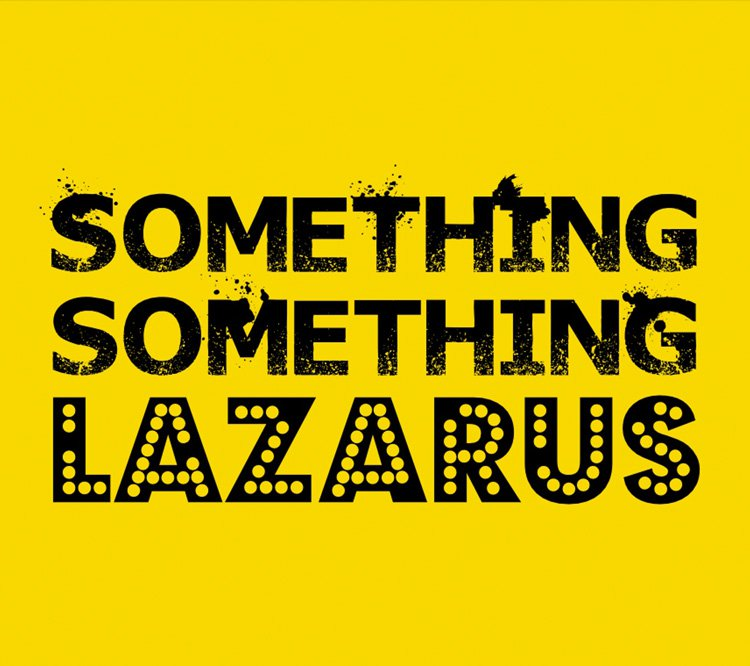 Something Something Lazarus