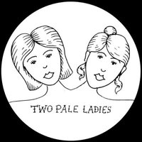 Two Pale Ladies