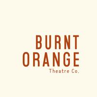 Burnt Orange Theatre Co