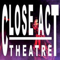 Close-Act Theatre