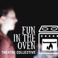 Fun in the Oven Theatre