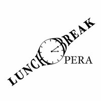 Lunchbreak Opera