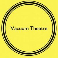 Vacuum Theatre