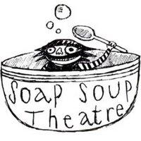 Soap Soup Theatre