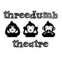 Threedumb Theatre
