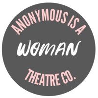 Anonymous Is A Woman Theatre Company