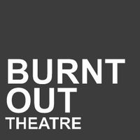 Burn Out Theatre