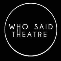 Who Said Theatre