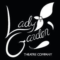 Lady Garden Theatre Company